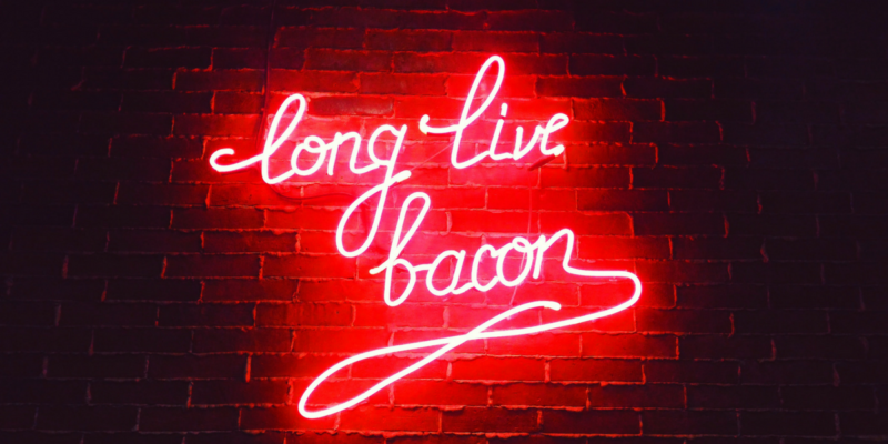 long live bacon